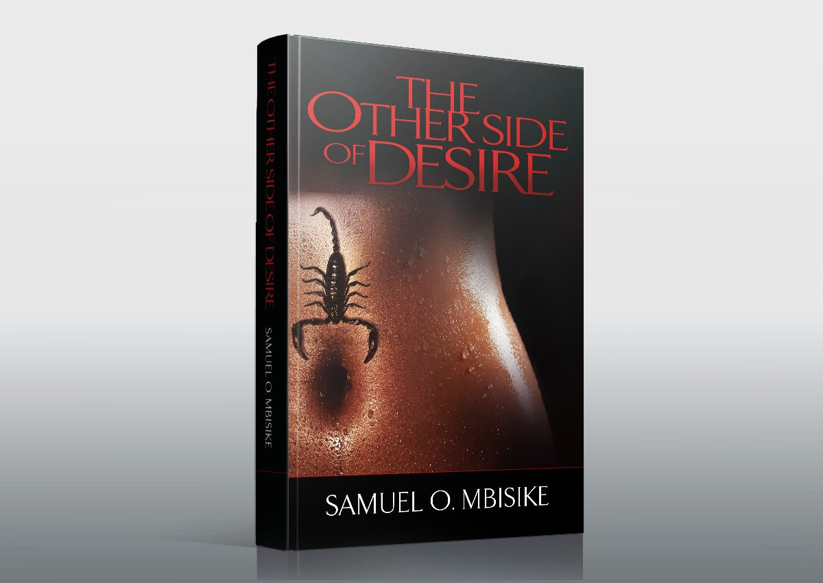 The Other Side of Desire – by Samuel O. Mbisike